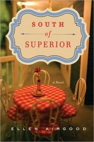June Book Club- South of Superior by Ellen Airgood